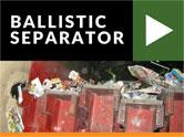 ballistic separator