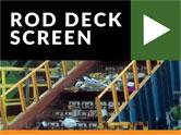 rod deck screen